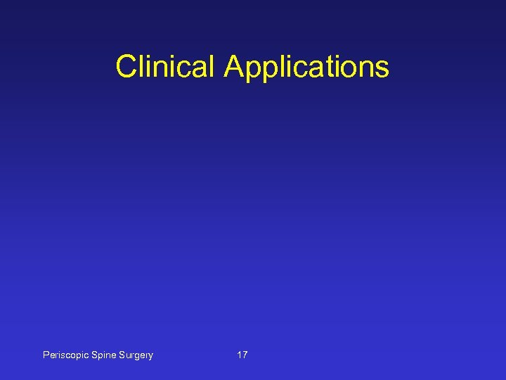 Clinical Applications Periscopic Spine Surgery 17