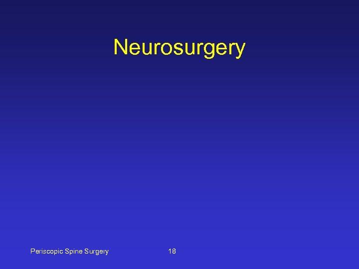 Neurosurgery Periscopic Spine Surgery 18