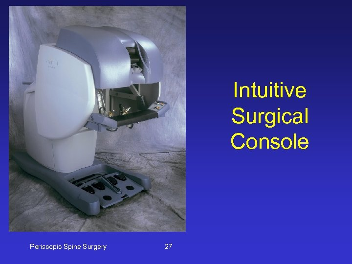 Intuitive Surgical Console Periscopic Spine Surgery 27