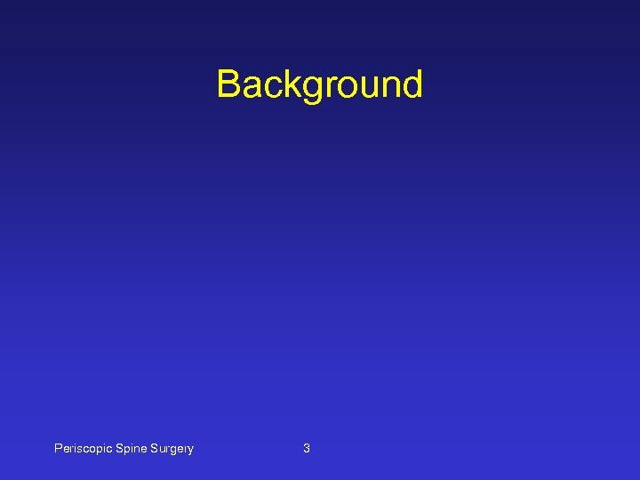Background Periscopic Spine Surgery 3