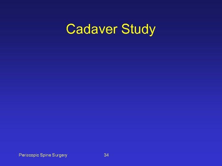 Cadaver Study Periscopic Spine Surgery 34
