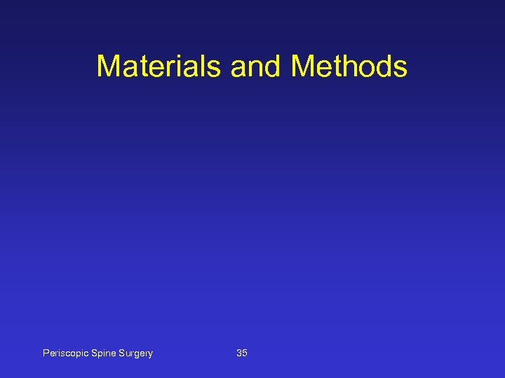 Materials and Methods Periscopic Spine Surgery 35
