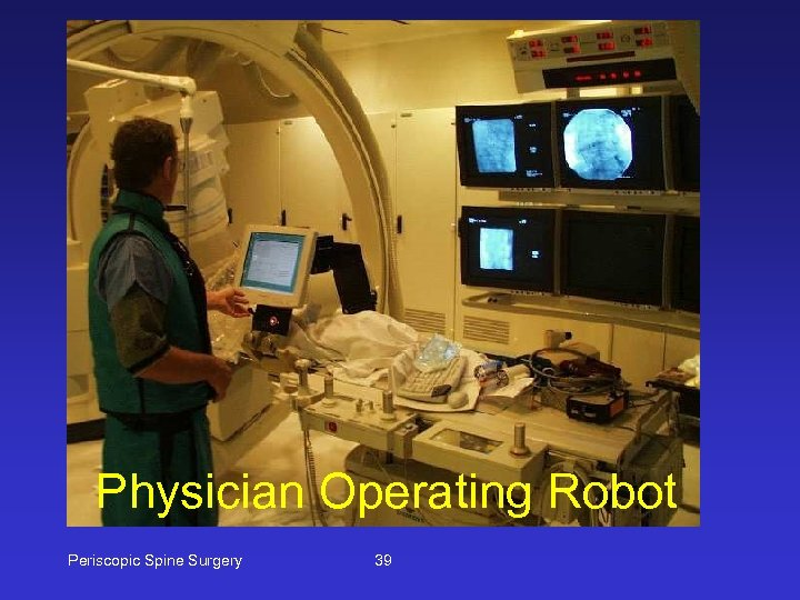 Physician Operating Robot Periscopic Spine Surgery 39