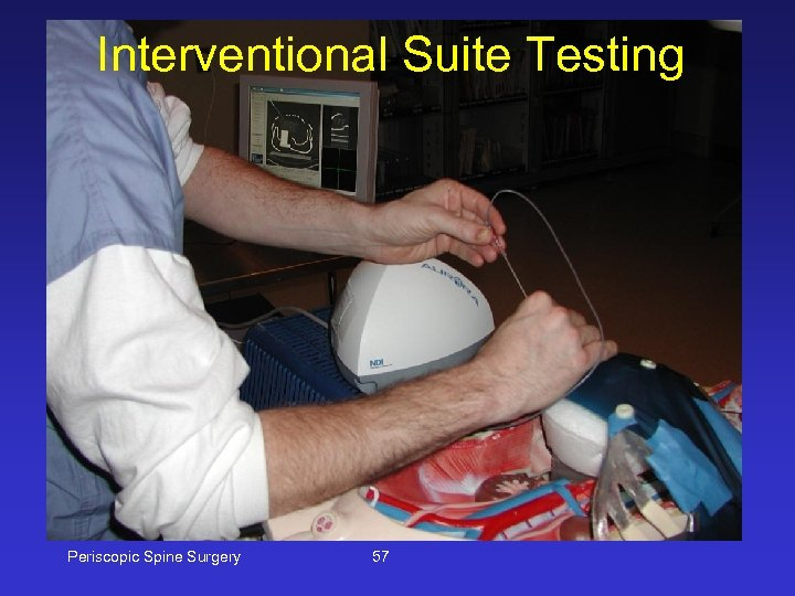 Interventional Suite Testing Periscopic Spine Surgery 57