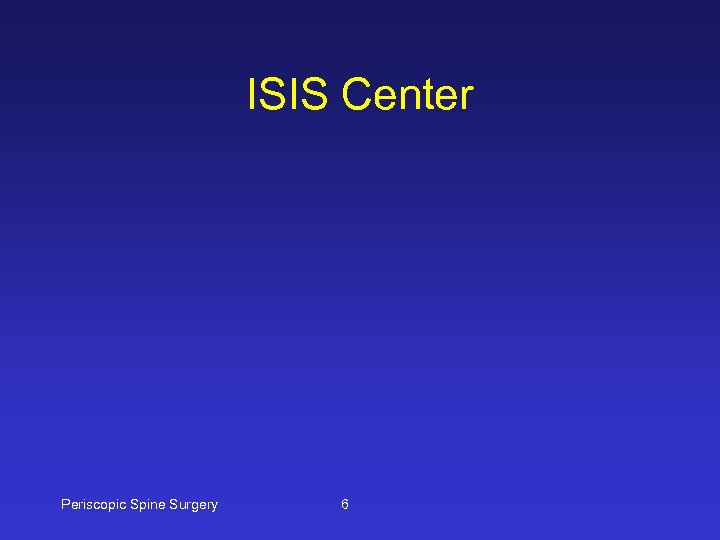 ISIS Center Periscopic Spine Surgery 6