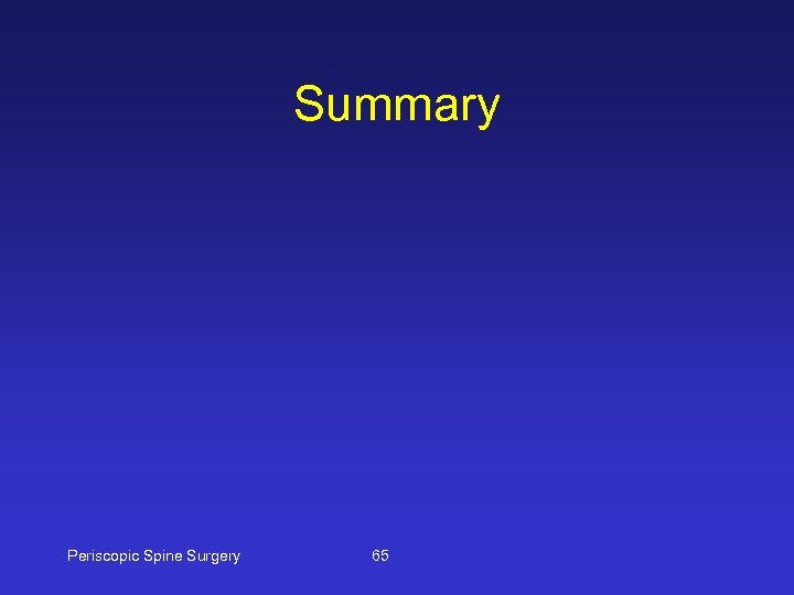 Summary Periscopic Spine Surgery 65