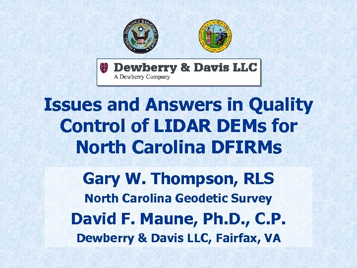 Issues and Answers in Quality Control of LIDAR DEMs for North Carolina DFIRMs Gary