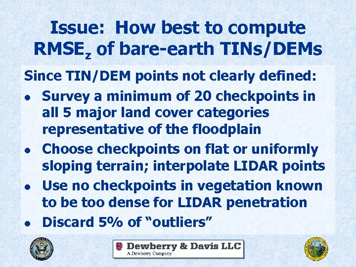 Issue: How best to compute RMSEz of bare-earth TINs/DEMs Since TIN/DEM points not clearly