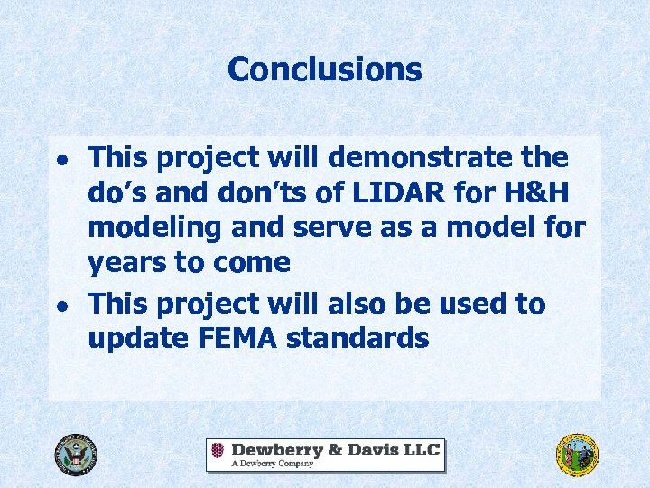 Conclusions l l This project will demonstrate the do's and don'ts of LIDAR for