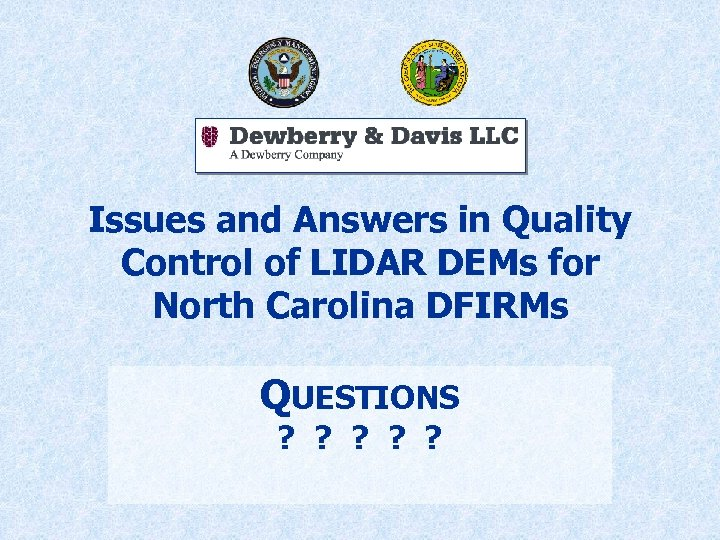 Issues and Answers in Quality Control of LIDAR DEMs for North Carolina DFIRMs QUESTIONS