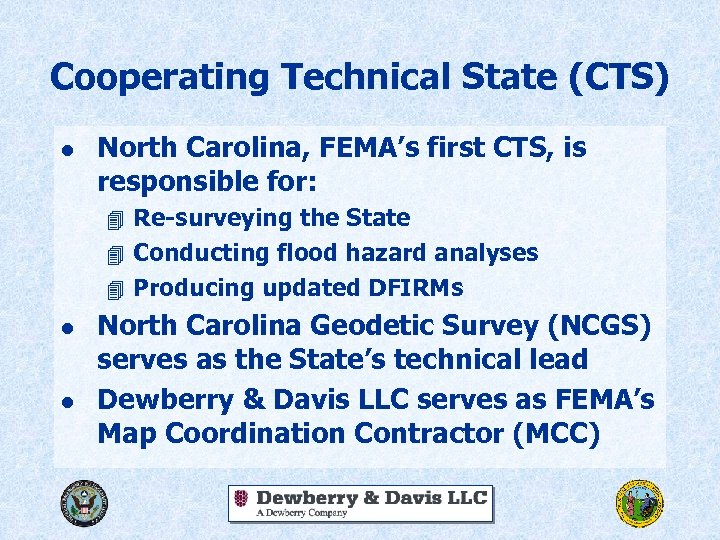 Cooperating Technical State (CTS) l North Carolina, FEMA's first CTS, is responsible for: 4