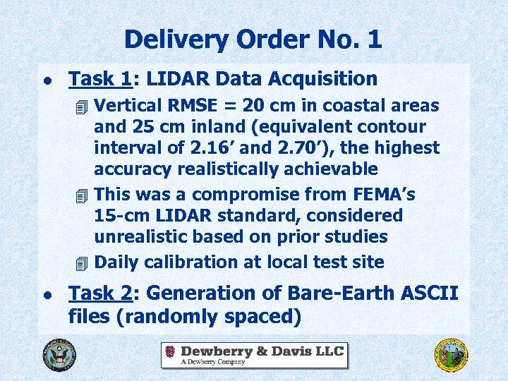 Delivery Order No. 1 l Task 1: LIDAR Data Acquisition 4 Vertical RMSE =