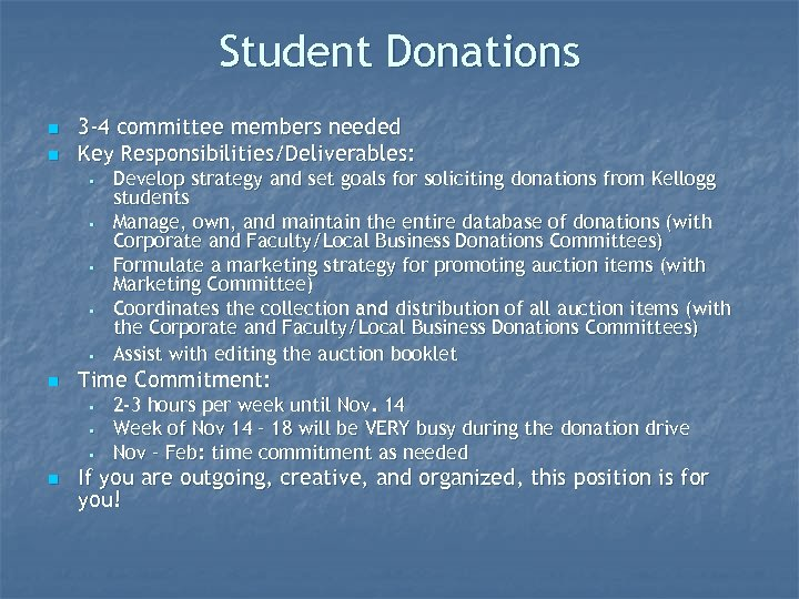 Student Donations n n 3 -4 committee members needed Key Responsibilities/Deliverables: • • •
