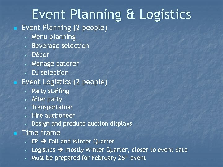 Event Planning & Logistics n Event Planning (2 people) • • • n Event
