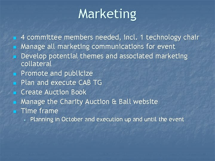 Marketing n n n n 4 committee members needed, incl. 1 technology chair Manage