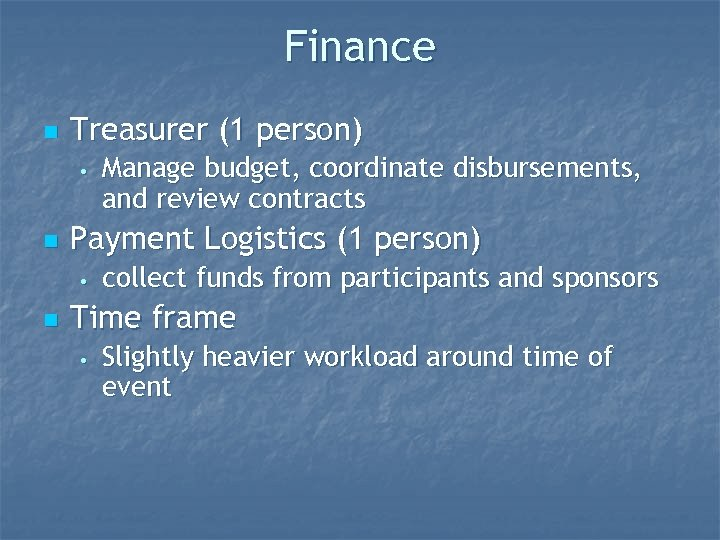Finance n Treasurer (1 person) • n Payment Logistics (1 person) • n Manage