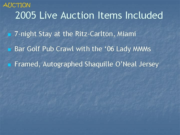 AUCTION 2005 Live Auction Items Included n 7 -night Stay at the Ritz-Carlton, Miami