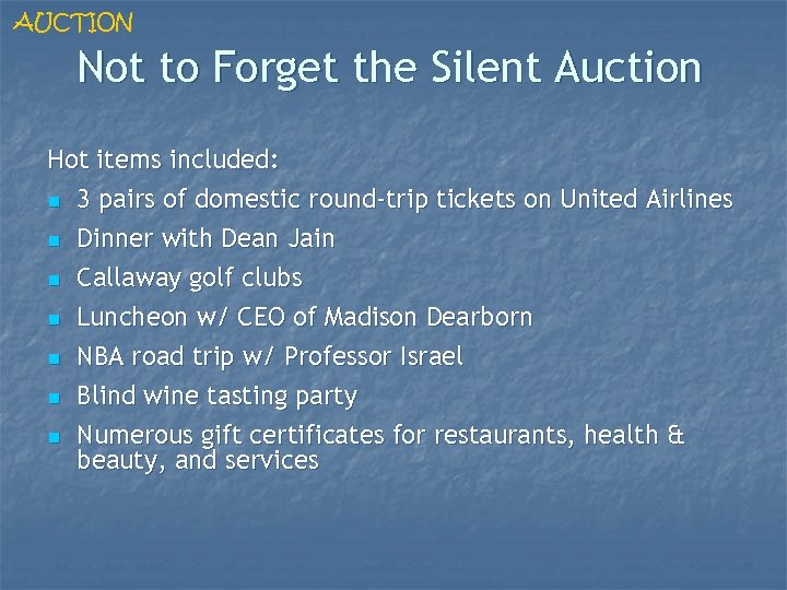 AUCTION Not to Forget the Silent Auction Hot items included: n 3 pairs of