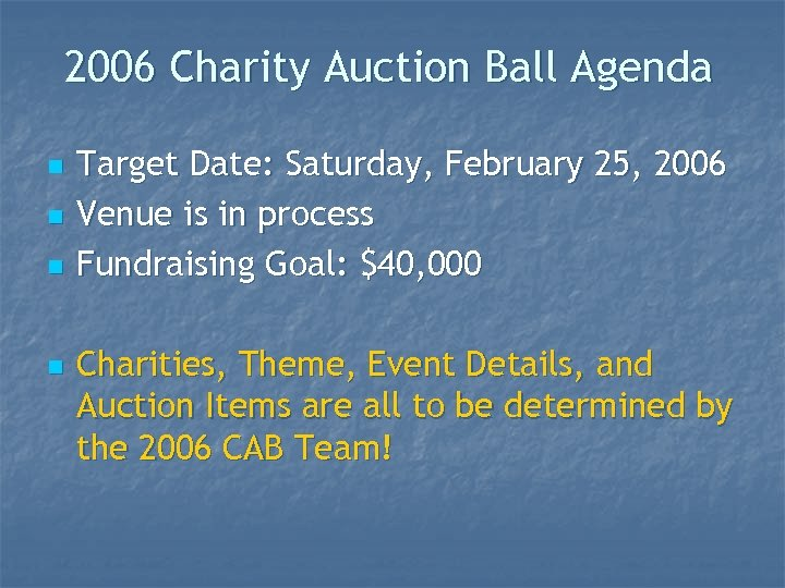 2006 Charity Auction Ball Agenda n n Target Date: Saturday, February 25, 2006 Venue