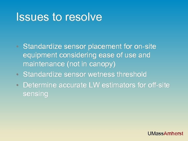 Issues to resolve • Standardize sensor placement for on-site equipment considering ease of use