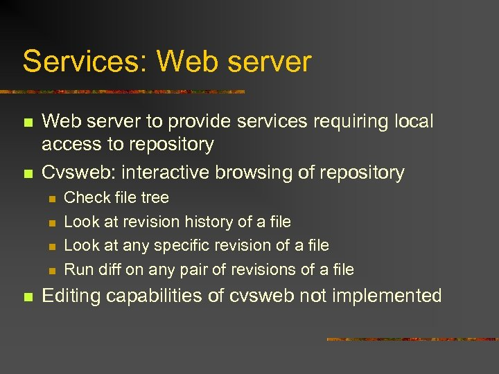 Services: Web server n n Web server to provide services requiring local access to