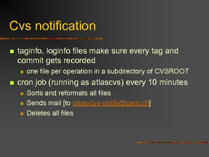 Cvs notification n taginfo, loginfo files make sure every tag and commit gets recorded