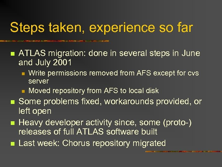 Steps taken, experience so far n ATLAS migration: done in several steps in June
