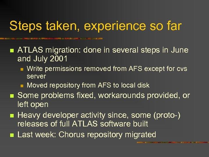 Steps taken, experience so far n ATLAS migration: done in several steps in June