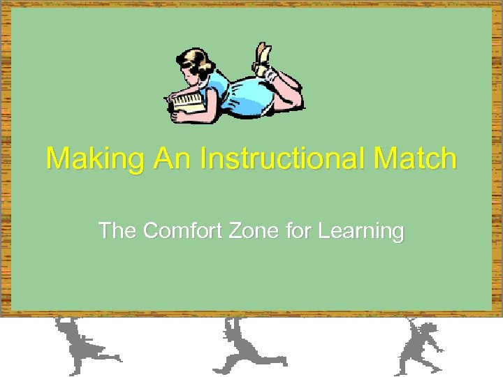 Making An Instructional Match The Comfort Zone for Learning