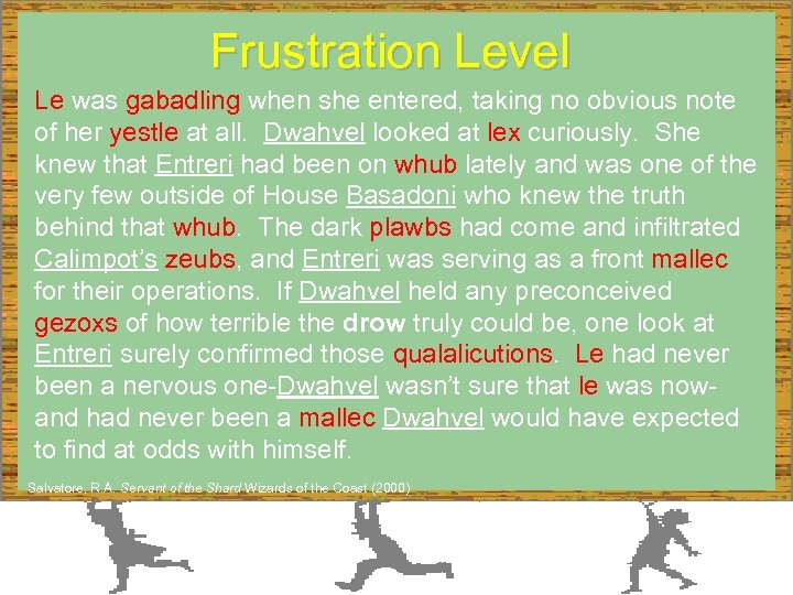 Frustration Level Le was gabadling when she entered, taking no obvious note of her