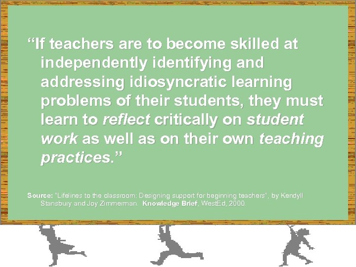 """""""If teachers are to become skilled at independently identifying and addressing idiosyncratic learning problems"""