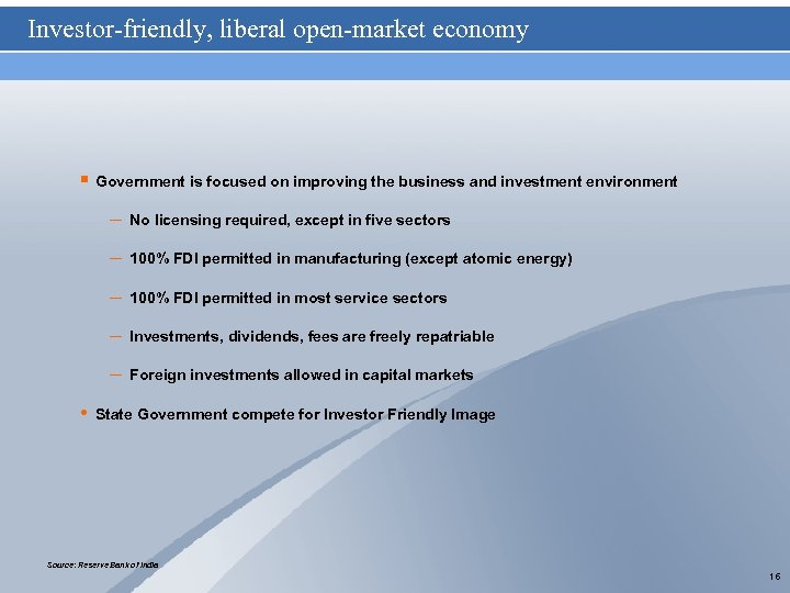 Investor-friendly, liberal open-market economy § Government is focused on improving the business and investment