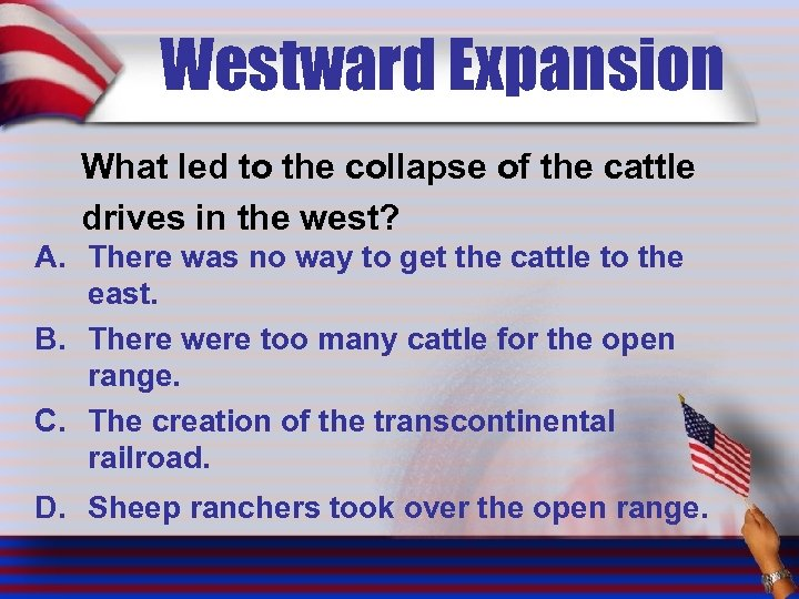 Westward Expansion What led to the collapse of the cattle drives in the west?