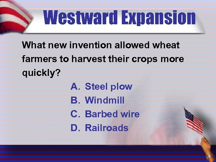 Westward Expansion What new invention allowed wheat farmers to harvest their crops more quickly?