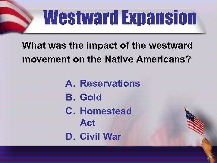 Westward Expansion What was the impact of the westward movement on the Native Americans?