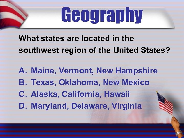 Geography What states are located in the southwest region of the United States? A.