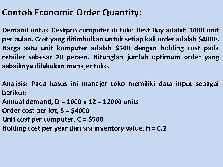 Contoh Economic Order Quantity: Demand untuk Deskpro computer di toko Best Buy adalah 1000