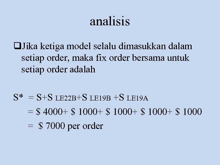 analisis q. Jika ketiga model selalu dimasukkan dalam setiap order, maka fix order bersama