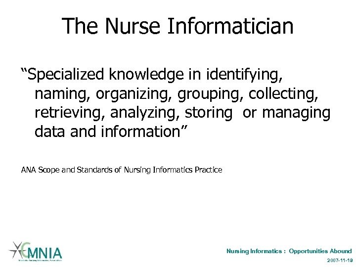 """The Nurse Informatician """"Specialized knowledge in identifying, naming, organizing, grouping, collecting, retrieving, analyzing, storing"""
