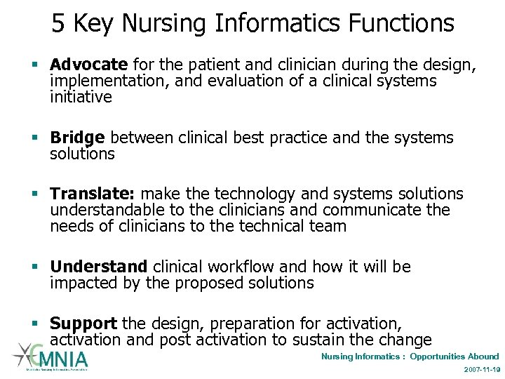 5 Key Nursing Informatics Functions § Advocate for the patient and clinician during the
