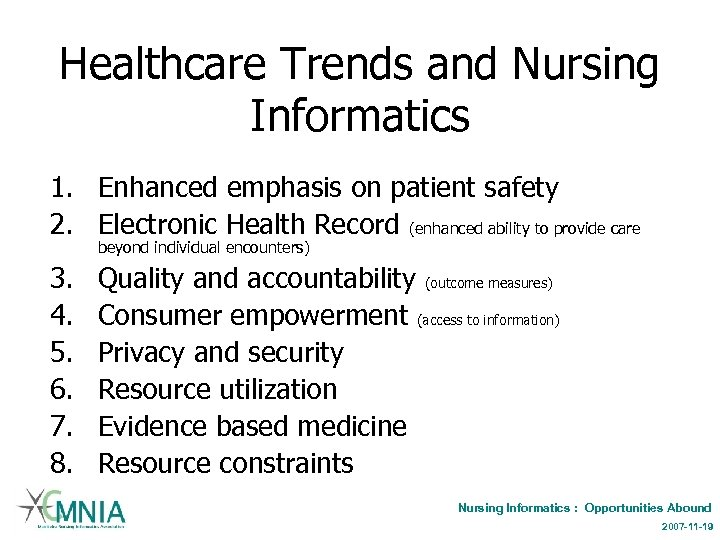 Healthcare Trends and Nursing Informatics 1. Enhanced emphasis on patient safety 2. Electronic Health