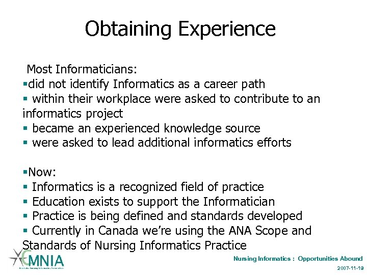Obtaining Experience Most Informaticians: §did not identify Informatics as a career path § within