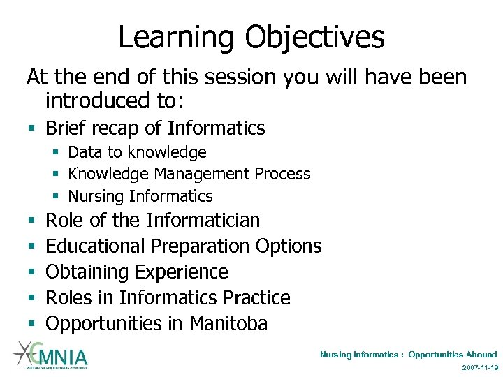 Learning Objectives At the end of this session you will have been introduced to:
