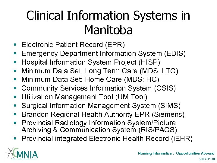 Clinical Information Systems in Manitoba § § § § § Electronic Patient Record (EPR)
