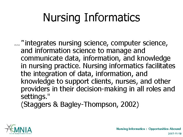 """Nursing Informatics …"""" integrates nursing science, computer science, and information science to manage and"""