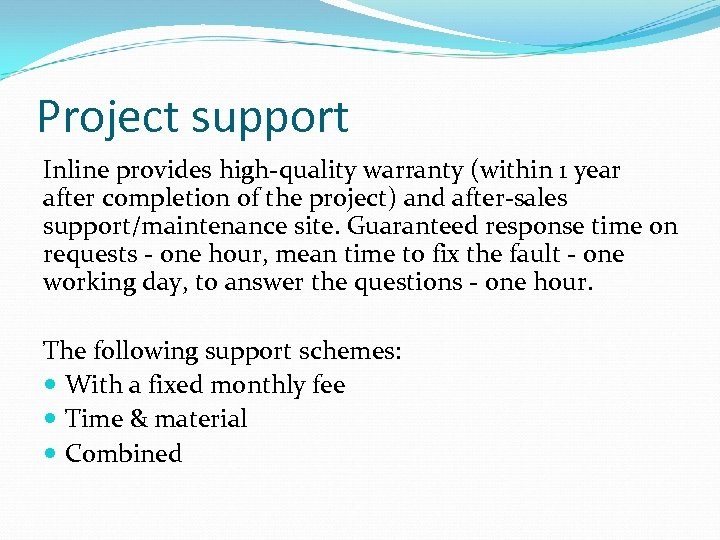 Project support Inline provides high-quality warranty (within 1 year after completion of the project)