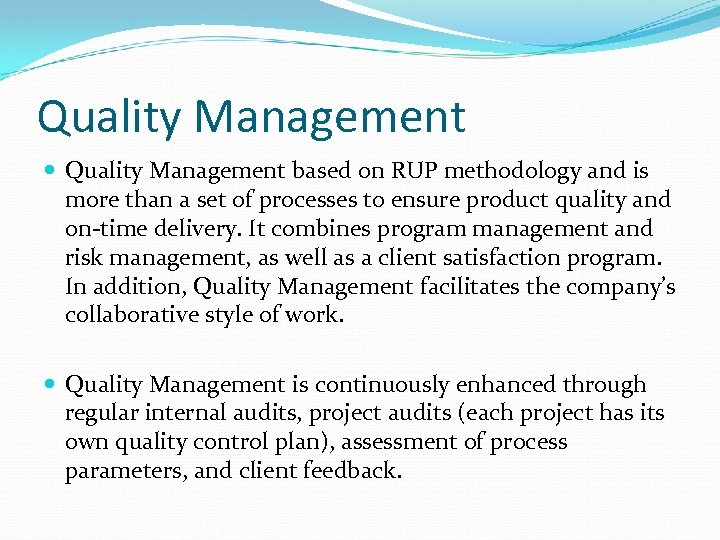Quality Management based on RUP methodology and is more than a set of processes