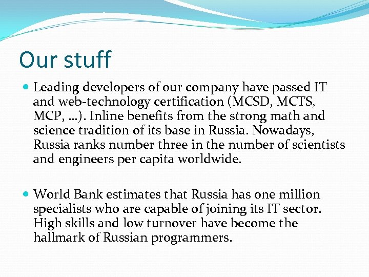 Our stuff Leading developers of our company have passed IT and web-technology certification (MCSD,