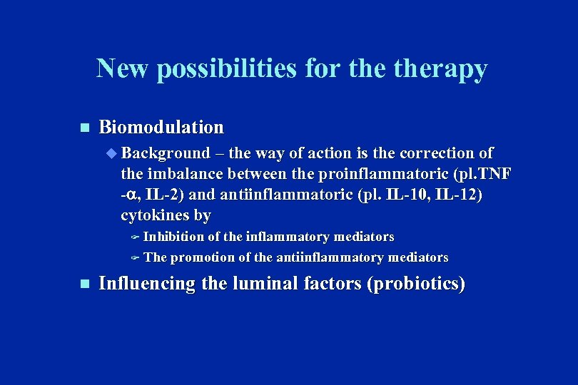 New possibilities for therapy n Biomodulation u Background – the way of action is