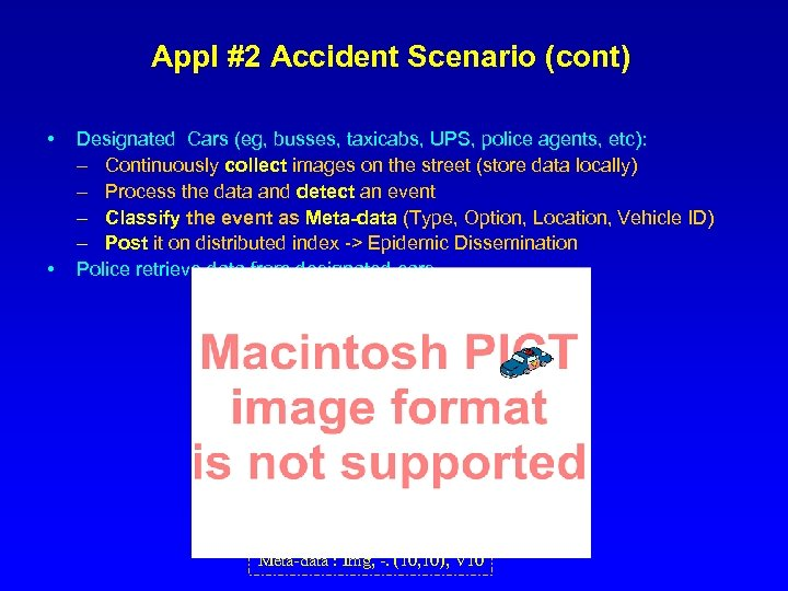 Appl #2 Accident Scenario (cont) • • Designated Cars (eg, busses, taxicabs, UPS, police